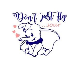 Don't Just Fly Dumbo Disney SVG Digital File