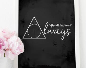 Deathly Hallows, Harry Potter Quotes, After All This Time Always, Harry Potter Gift, Gifts for Him, Harry Potter Wall Art, Severus Snape