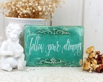 Follow your dreams sign Kids room inspirational wall art Graduation gift Small wooden quote First communion gift Teenage room decorations