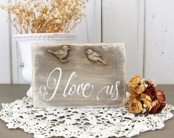 I love us sign French country small wood signs Family love decor Vintage rustic shelf sitter Scripture on wood Bird nest art Wedding quote