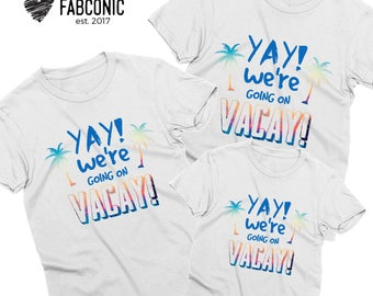 Yay we are going on vacay shirts, Vacation Shirts, Family Vacation Shirts, Family t-shirts, Vacation family shirts, Family matching shirts
