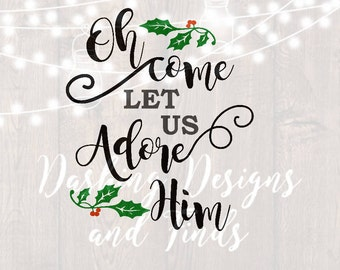 DIGITAL DOWNLOAD oh come let us adore him svg christmas svg winter svg holiday svg caroling svg religious svg silhouette cricut cut files