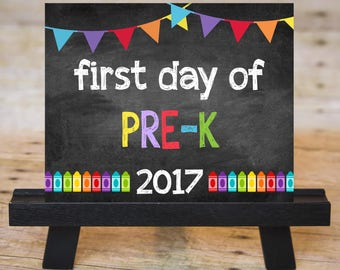 FIRST DAY of Pre-K Sign, First Day of School Chalkboard Printable 2017, Instant Download 8x10