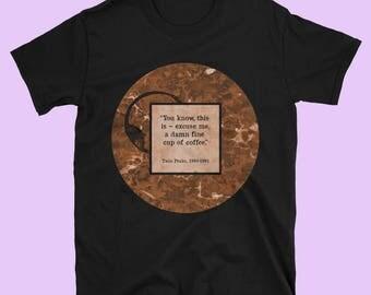 Twin Peaks Shirt, Twin Peaks Coffee Shirt, Twin Peaks Gift, Damn Fine Cup of Coffee, Coffee Lovers Gift, Coffee Lover Shirt, Graphic Shirt