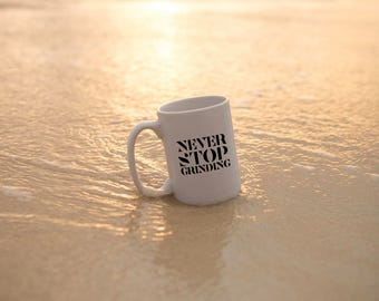 "Motivational Quote Coffee Mug • ""Never Stop Grinding"" • Inspirational Mug • Motivational Mug • Custom Mug"