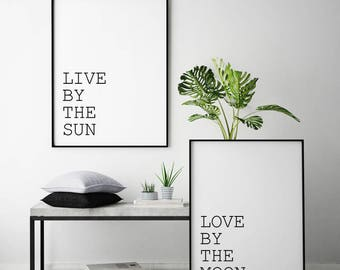 Live By The Sun, Love By The Moon, Set Of 2 Printable, Black and White Set, Above The Bed Decor, Live By The Sun Art