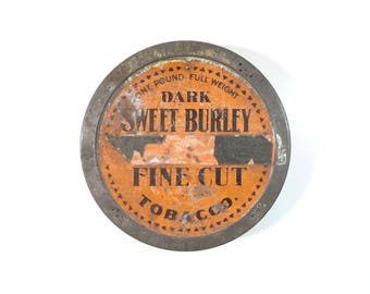 Vintage Dark Sweet Burley Tobacco Tin Box / Rare Round Spaulding and Merrick Tobacco Advertising Tin Canister