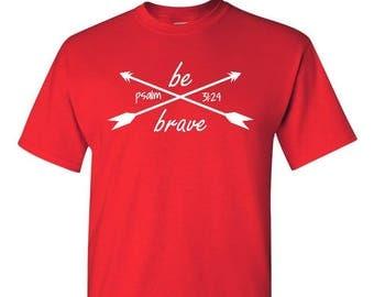 Be Brave Psalm 31:24, Faith shirt, Christian Shirt, Religious Shirt, Religious Gift, Christian Gift, Church Gift, Christ Shirt, Jesus Shirt