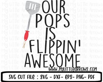 Our pops is flippin awesome SVG, DXF, EPS, png Files for Cutting Machines Cameo or Cricut - grilling svg - pop svg - fathers day svg