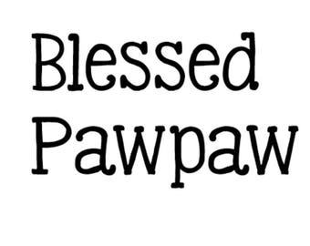 Blessed Pawpaw Vinyl Decal ~ Vinyl Decal ~ Personalized Decal