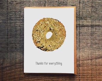 Thanks for Everything - Everything Bagel - Funny card - Thank You card - Pun Card - bagel card