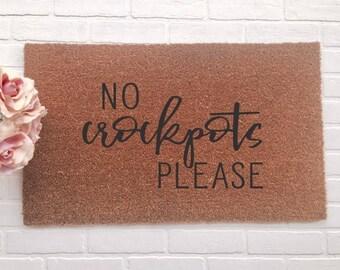 No Crockpots Please|Doormat
