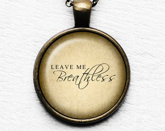 Leave Me Breathless Pendant and Necklace