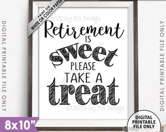 "Retirement Sign, Retirement is Sweet Please Take a Treat Sign, Retirement Party Sign, Sweet Treat Sign, 8x10"" Printable Instant Download"