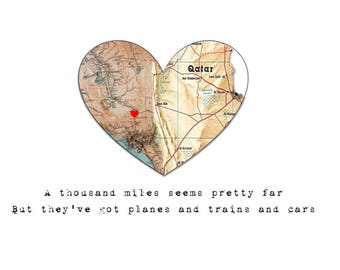 Long Distance Split Heart Map with song lyrics or Quote. For Friendships, Anniversaries, Valentines day, Birthdays, deployments.