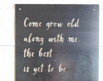 "Come grow old along with me, the best is yet to be. | Wedding Gift | Anniversary Gift | 16"" x 16"" 