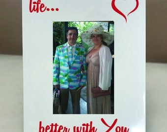 Life is Better... Picture Frame