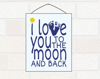 Love you to the moon and back PRINTABLE, Nursery Wall Art, Baby Footprint Gift, Mother's Day printable from baby, Father's Day