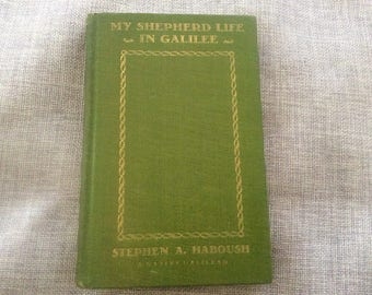 My Shepherd Life in Galilee Copyright 1927