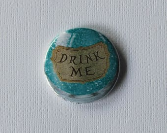 Drink me Alice in the Wonderland - flat Badge or PIN or magnet
