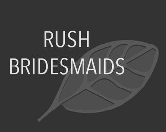 Rush Your Bridesmaids Order