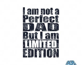 SVG & DXF design - Set of 2 - I am not a Perfect Dad but I am a limited edition, and mom version cut files (Cricut \ Silhouette)