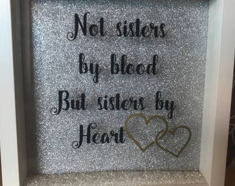 "Silhouette glitter box frame ""not sisters by blood but sisters by heart"""