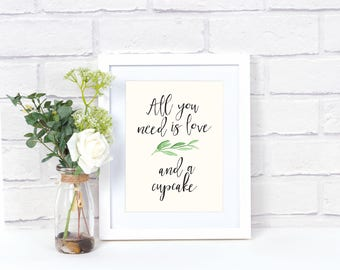 "Printable Greenery ""All you need is love and a cupcake"" Poster"