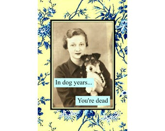 In Dog Years You're Dead : female - Magnet