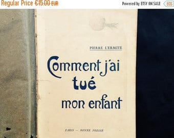 """ON SALE Comment J'ai Tue Mon Enfant//1924 French Book By Edmond Loutil Aka """"Pierre L'Ermite//Found And Flogged"""