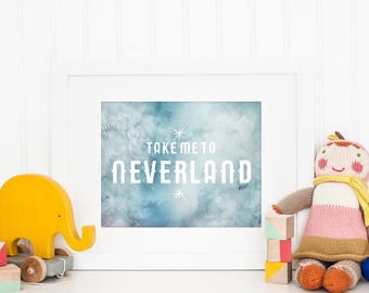 Take Me To Neverland | Peter Pan | Downloadable Print | Instant Download | Gallery Wall | Printable