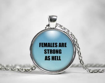 Females Are Strong as Hell, 25mm Silver Pendant, Gifts For Her, Feminist Quote, Kimmy Schmidt, Tina Fey, Quote Pendant