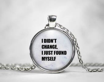 I Found Myself, 25mm Silver Pendant, Gifts For Her, Words of Wisdom, Quote Pendant, Inspirational Quote