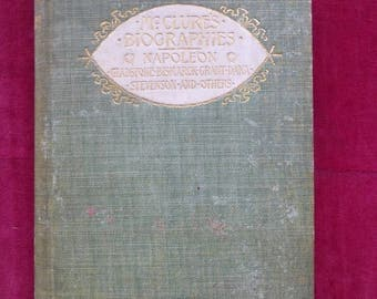 MCCLURE'S BIOGRAPHIES NAPOLEON Hc 1896  Gladstone, Bismarck, Grant, Dana, Stevenson and Others