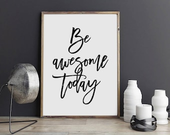 Be Awesome Today Digital Print Instant Art INSTANT DOWNLOAD Printable Wall Decor