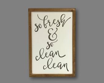 So Fresh and So Clean Clean, hand painted sign, farmhouse