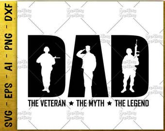 Dad Veteran SVG Father's day gift shirt svg Dad Legend decal print shirt svg cut files Cricut Silhouette Instant Download SVG png eps dxf