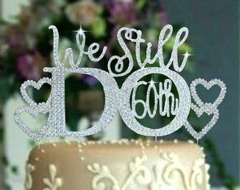 60TH OR 50TH Anniversary Party. Wedding Cake Topper set. We Still Do 60th. Cake Decoration with hearts Party supplies
