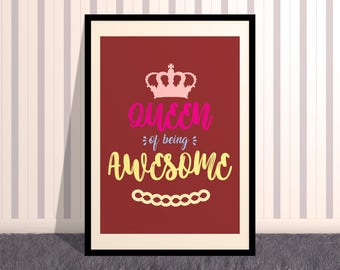Queen of Being Awesome Motivational Printable Wall Art (portrait) for your loved ones
