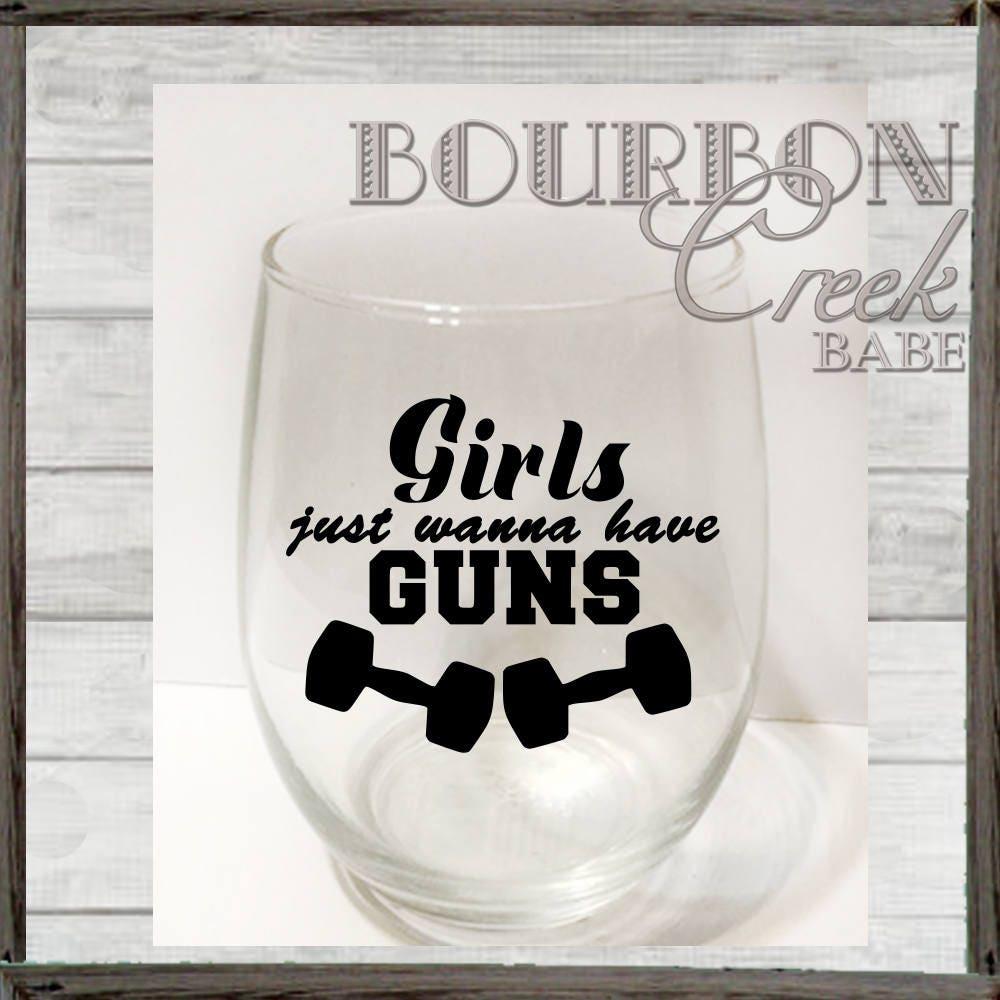 girls just wanna have guns glass girls just wanna have guns wine