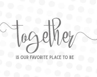 Together is Our Favorite Place to Be Svg - Family Svg - Family Tree Svg - Vinyl Svg Files - Home Decor Svg - Svg for Cricut - Svg Designs