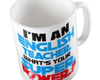 I'm an ENGLISH TEACHER what's your Super Power Mug