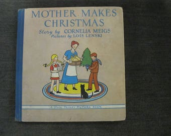 Mother Makes Christmas by Cornelia Meigs Illustrated by: Lois Lenski 1944 Reading Copy