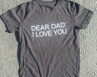 Dear Dad: i love you tee
