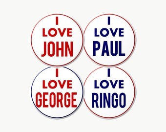 "The Beatles ""I LOVE John Paul George Ringo"" Buttons/Magnets/Keychains Set"