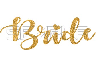 Bride Gold Glitter Iron On Transfer, Bride Iron on, Bride Shirt,  Bride Sticker, Bachelorette Party, Wedding Shirt, Bridal Shirt