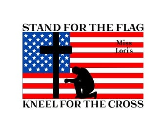 Stand for the flag  kneel for the cross  SVG DFX Cut file  Cricut explore file  wood sign decal Patriotic t shirt Commercial license