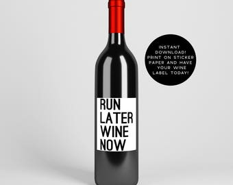 Run Later Wine Now, PRINTABLE Wine Label, Gift For Runner, INSTANT DOWNLOAD, Marathon Gift, Running Gift >> Please Read All Instructions! <<