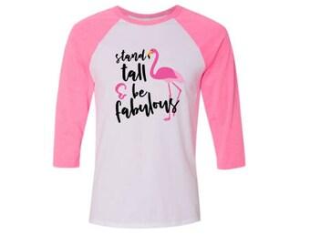 Flamingo Shirt, Flamingo T Shirt, Flamingo Tee, Flamingo Gift, Stand Tall Shirt, Flamingo Clothing, Gifts for Women,