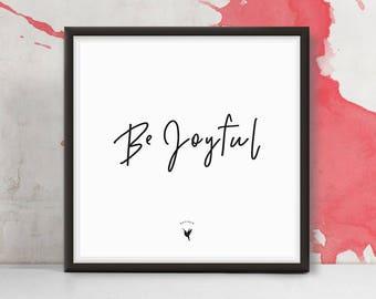 Be Joyful | Square Giclee Art Print | Good Vibes | Don't worry be happy | Like a boss | Positive energy | Girl Boss | Feeling Good